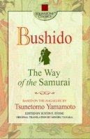 Tsunetomo Yamamoto, Minoru Tanaka (translator) - Bushido: The Way of the Samurai (Square One Classics) - 9780757000263 - V9780757000263