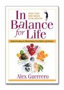 Guerrero, Alex - In Balance for Life - 9780757002649 - V9780757002649