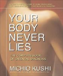 Kushi, Michio - Your Body Never Lies - 9780757002670 - V9780757002670