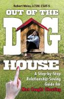 Weiss, Robert - Out of the Doghouse: A Step-by-Step Relationship-Saving Guide for Men Caught Cheating - 9780757319211 - V9780757319211