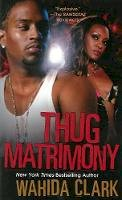 Clark, Wahida - Thug Matrimony - 9780758253019 - V9780758253019