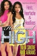 Simone, Ni-Ni, Abrams, Amir - Heels, Heartaches & Headlines (Hollywood High) - 9780758288561 - V9780758288561