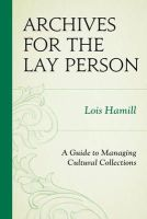 Hamill, Lois - Archives for the Lay Person - 9780759119727 - V9780759119727