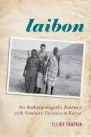 Fratkin, Elliot M. - Laibon: An Anthropologist's Journey with Samburu Diviners in Kenya - 9780759120679 - V9780759120679