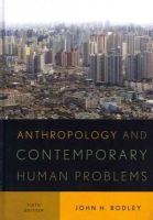 Bodley, John H. - Anthropology and Contemporary Human Problems - 9780759121577 - V9780759121577