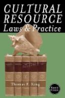King, Thomas F. - Cultural Resource Laws and Practice - 9780759121751 - V9780759121751