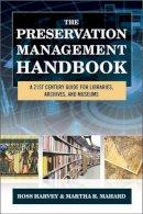 Harvey, Ross, Mahard, Martha R. - PRESERVATION MANAGEMENT HANDBOCB - 9780759123151 - V9780759123151