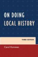 Kammen, Carol - On Doing Local History (American Association for State and Local History) - 9780759123694 - V9780759123694