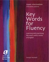 Woolard, George - Key Words for Fluency Upper Intermediate: Learning and practising the most useful words of English - 9780759396272 - V9780759396272