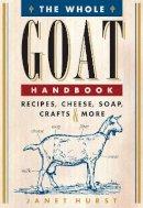 Hurst, Janet - The Whole Goat Handbook - 9780760342367 - V9780760342367