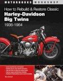 Schunk, Rick - How to Rebuild and Restore Classic Harley-Davidson Big Twins 1936-1964 - 9780760343401 - V9780760343401