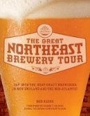 Keene, Ben - The Great Northeast Brewery Tour - 9780760344484 - V9780760344484