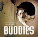 Keeney, L. Douglas - Buddies: Heartwarming Photos of GIs and Their Dogs in World War II - 9780760347904 - V9780760347904