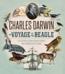 Darwin, Charles - The Voyage of the Beagle: The Illustrated Edition of Charles Darwin's Travel Memoir and Field Journal - 9780760348130 - V9780760348130