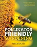 Hayes, Rhonda Fleming - Pollinator Friendly Gardening - 9780760349137 - V9780760349137