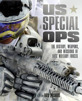Pushies, Fred - US Special Ops: The History, Weapons, and Missions of Elite Military Forces (365) - 9780760349861 - V9780760349861