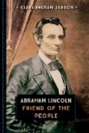 Ingram Judson, Clara - Abraham Lincoln: Friend of the People (Young Voyageur) - 9780760352250 - V9780760352250