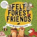 Ray, Aimee - Felt Forest Friends: Create 20 Adorable Woodland Animals - 9780760353127 - V9780760353127