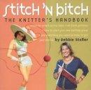 Debbie Stoller - Stitch 'N Bitch: The Knitter's Handbook - 9780761128182 - V9780761128182