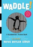 Rufus Butler Seder - Waddle! (Scanimation Books) - 9780761157205 - V9780761157205