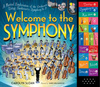 Sloan, Carolyn - Welcome to the Symphony: A Musical Exploration of the Orchestra Using Beethoven's Symphony No. 5 - 9780761176473 - V9780761176473
