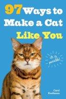 Kaufmann, Carol - 97 Ways to Make a Cat Like You - 9780761182160 - V9780761182160
