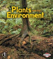 Boothroyd, Jennifer - Plants and the Environment - 9780761343042 - V9780761343042