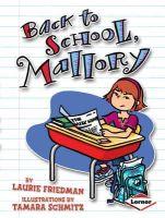 Laurie Friedman, Ill Tamara Schmitz - Back to School, Mallory - 9780761352518 - KTG0005691