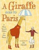 Holmes, Mary Tavener; Harris, John. Illus: Cannell, Jon - Giraffe Goes to Paris - 9780761455950 - V9780761455950