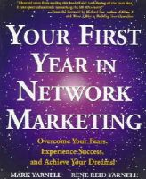 Mark Yarnell, Rene Reid Yarnell - Your First Year in Network Marketing: Overcome Your Fears, Experience Success, and Achieve Your Dreams! - 9780761512196 - V9780761512196