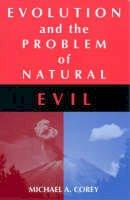 Corey, Michael Anthony - Evolution and the Problem of Natural Evil - 9780761818120 - V9780761818120