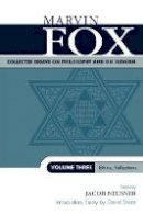 Fox, Marvin - 3: Collected Essays on Philosophy and on Judaism: Ethics, Reflections (Studies in Judaism) - 9780761825319 - V9780761825319