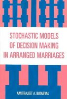 Batabyal, Amitrajeet A. - Stochastic Models of Decision Making in Arranged Marriages - 9780761834465 - V9780761834465