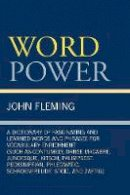 Fleming, John - Word Power: A Dictionary of Fascinating and Learned Words and Phrases for Vocabulary Enrichment - 9780761838043 - V9780761838043