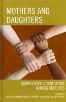 - Mothers and Daughters: Complicated Connections Across Cultures - 9780761859154 - V9780761859154