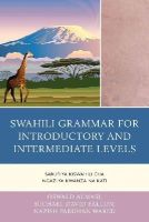 Almasi, Oswald, Fallon, Michael David, Wared, Nazish Pardhan - Swahili Grammar for Introductory and Intermediate Levels: Sarufi ya Kiswahili cha Ngazi ya Kwanza na Kati - 9780761863816 - V9780761863816