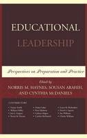 Haynes, Norris M., Arafeh, Sousan, McDaniels, Cynthia - Educational Leadership: Perspectives on Preparation and Practice - 9780761864721 - V9780761864721