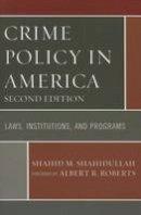 Shahidullah, Shahid M. - Crime Policy in America - 9780761866565 - V9780761866565
