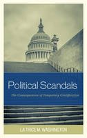 Washington, La Trice M. - Political Scandals: The Consequences of Temporary Gratification - 9780761867807 - V9780761867807