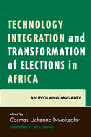 - Technology Integration and Transformation of Elections in Africa: An Evolving Modality - 9780761868798 - V9780761868798