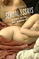 Giles, James - Sexual Essays: Gender, Desire, and Nakedness - 9780761868897 - V9780761868897