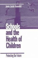 Jennie J. Kronenfold - Schools and the Health of Children: Protecting Our Future - 9780761911142 - KT00001266