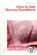 Fink, Arlene G. - How to Ask Survey Questions - 9780761925798 - V9780761925798