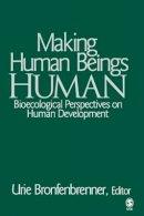 Bronfenbrenner, Urie - Making Human Beings Human - 9780761927129 - V9780761927129