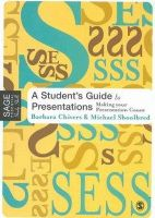 Chivers, Barbara, Shoolbred, Michael - A Student's Guide to Presentations: Making your Presentation Count (SAGE Essential Study Skills Series) - 9780761943693 - V9780761943693