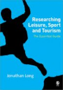 Long, Jonathan A. - Researching Leisure, Sport and Tourism - 9780761944546 - V9780761944546