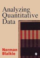 Blaikie, Norman - Analyzing Quantitative Data - 9780761967590 - V9780761967590