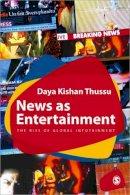 Thussu, Daya K. - News as Entertainment - 9780761968795 - V9780761968795