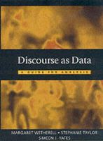 Margaret Wetherell, Stephanie Taylor, Simeon Yates - Discourse as Data: A Guide for Analysis (Published in association with The Open University) - 9780761971580 - V9780761971580