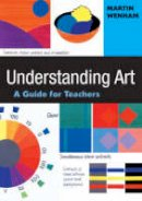 Wenham, Martin W - Understanding Art: A Guide for Teachers - 9780761974789 - V9780761974789
